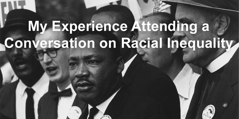 My Experience Attending a Conversation on Racial Inequality